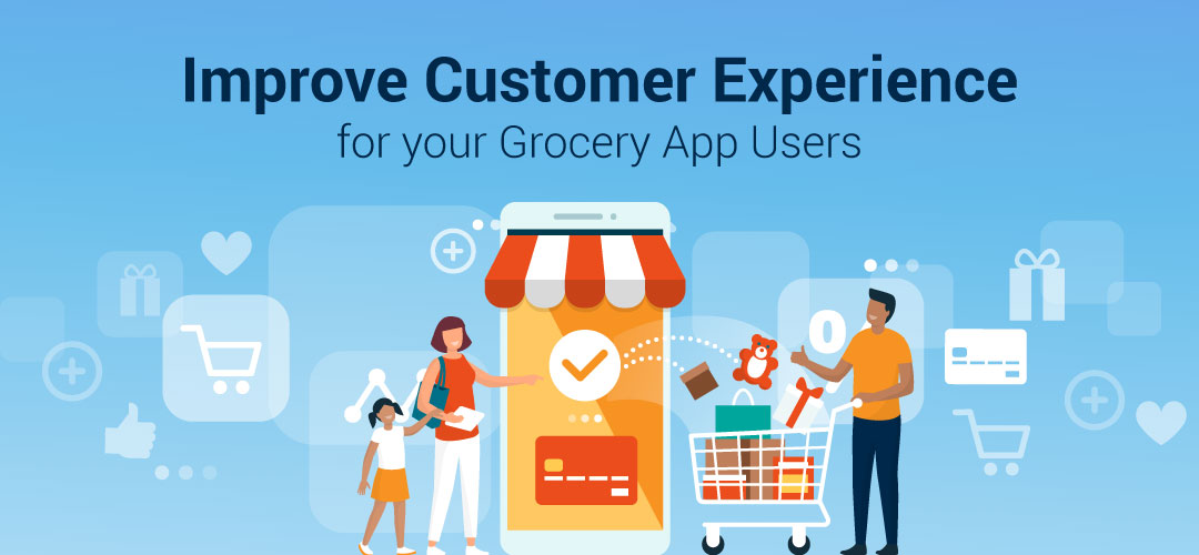 Improve grocery mobile app customer experience