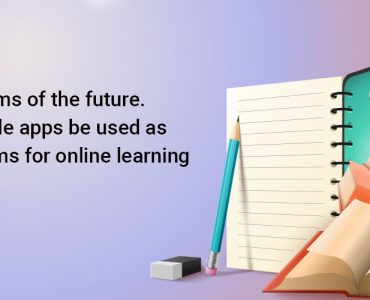 Future classrooms with mobile apps for learning