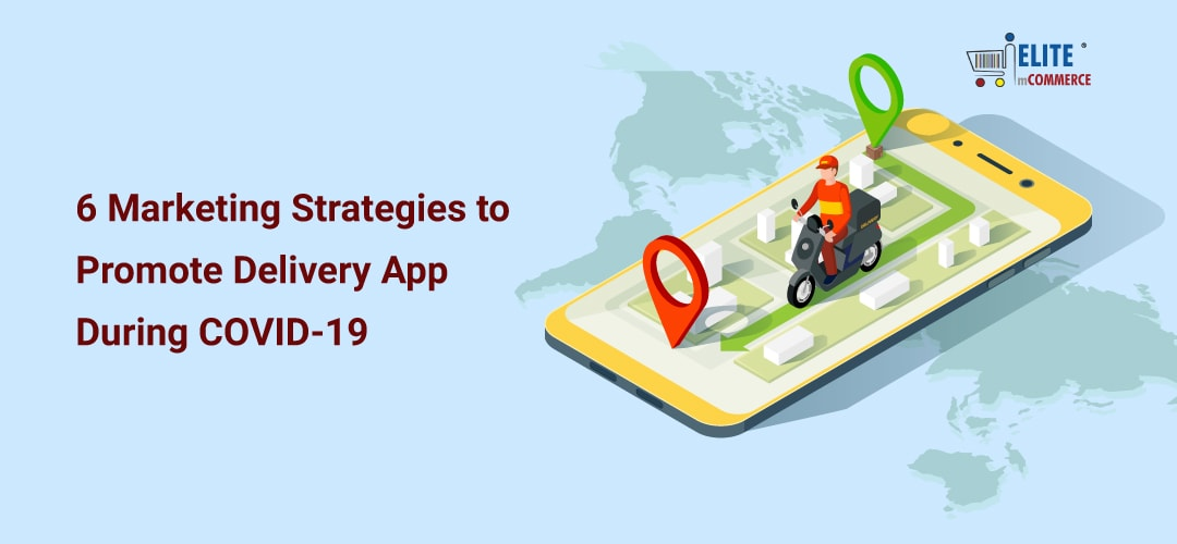 Marketing strategies to promote delivery app during COVID-19