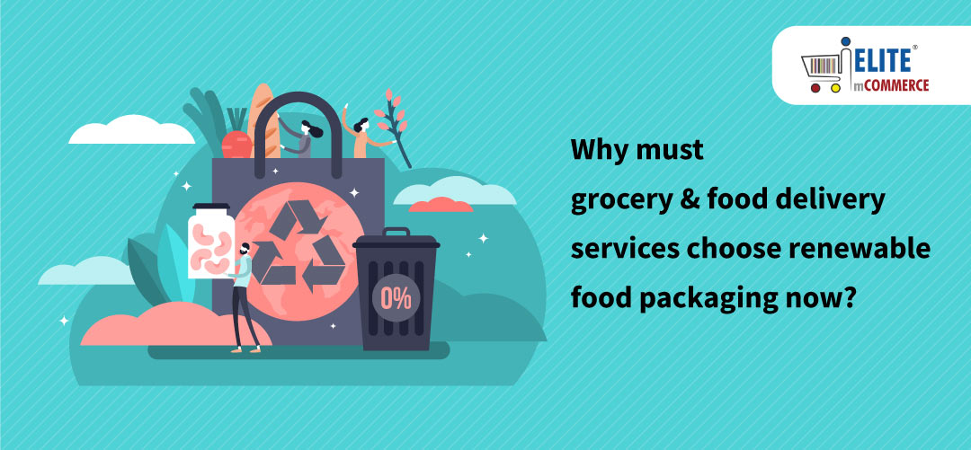 grocery-food-delivery-services-choose-renewable-food-packaging