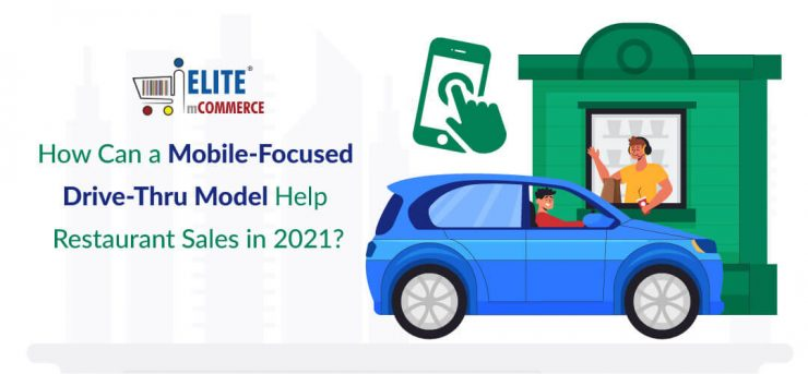 Mobile-Focused-Drive-Thru-Model-Help-Restaurant-Sales-in-2021