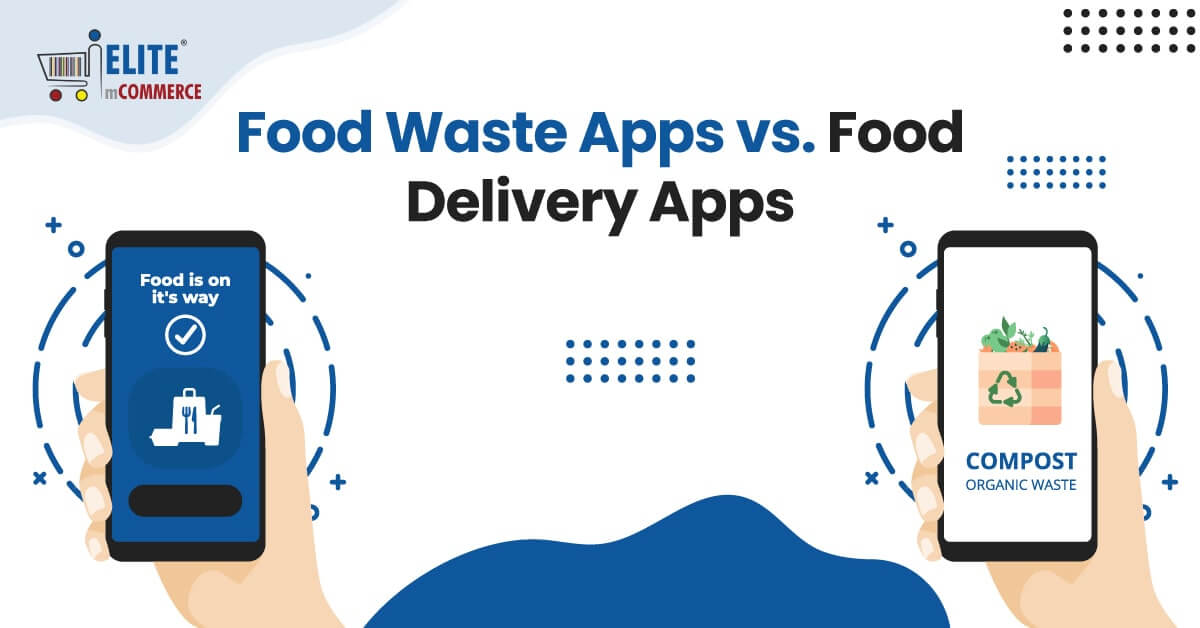Food-Waste-Apps-vs.-Food-Delivery-Apps