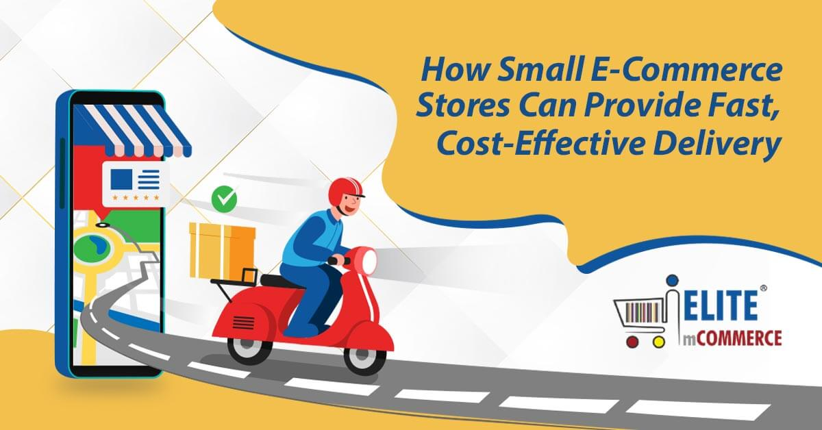 Provide-Fast-Cost-Effective-Delivery-in-Small-eCommerce-Stores