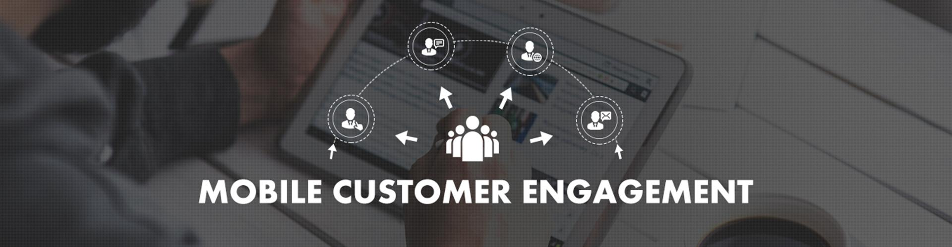 Mobile Customer Engagement Services